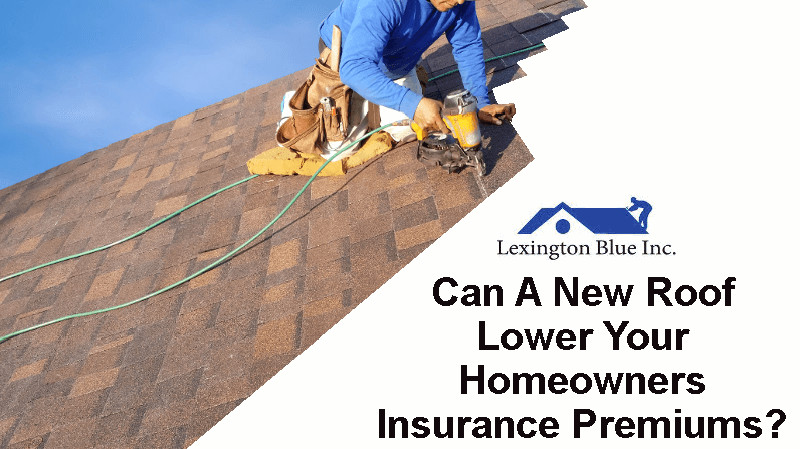 can new roof lower homeowners insurance rates lexington ky
