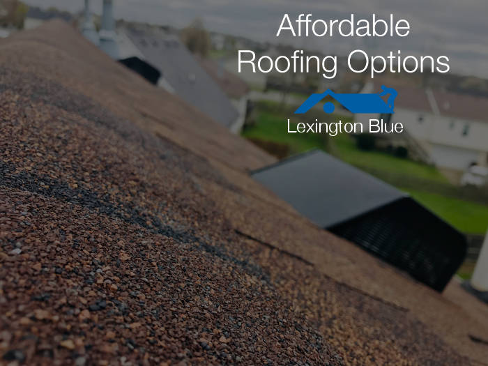 affordable roofing options home lexington ky